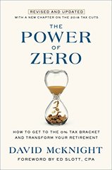 The Power of Zero, Revised and Updated: How to Get to the 0% Tax Bracket and Transform Your Retirement