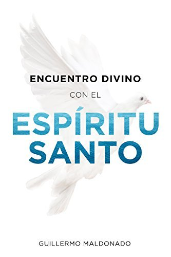 Encuentro Divino con el Espظٹritu Santo/ Divine Encounter with the Holy Spirit
