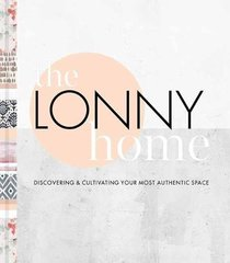 The Lonny Home: Discovering & Cultivating Your Authentic Space