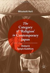 The Category of 'Religion' in Contemporary Japan: Shukyo and Temple Buddhism