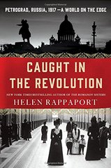 Caught in the Revolution: Petrograd, Russia, 1917: A World on the Edge