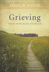 Grieving: Your Path Back to Peace by White, James R.