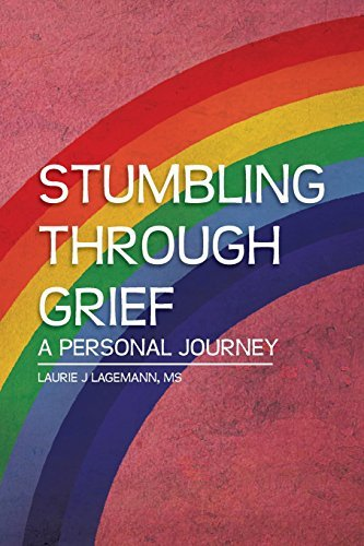 Stumbling Through Grief: A Personal Journey by Lagemann, Laurie J.