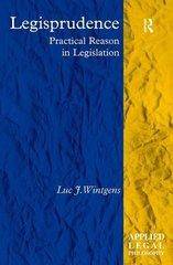 Legisprudence: Practical Reason in Legislation