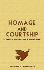 Homage and Courtship: Romantic Stirrings of a Young Man