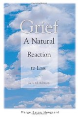 Grief: A Natural Reaction to Loss by Heegaard, Marge Eaton