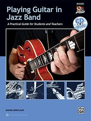 Playing Guitar in Jazz Band: A Practical Guide for Students and Teachers