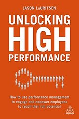 Unlocking High Performance: How to Use Performance Management to Engage and Empower Employees to Reach Their Full Potential