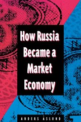 How Russia Became a Market Economy