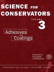 Science for Conservators: Adhesives and Coatings