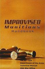 Improvised Munitions Handbook: Tm 31 - 210
