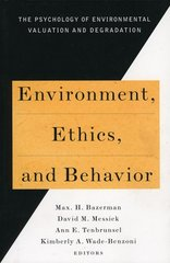 Environment, Ethics and Behavior: The Psychology of Environmental Valuation and Degradation