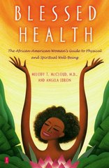 Blessed Health: The African-American Woman's Guide to Physical and Spiritual Well-Being
