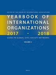 Yearbook of International Organizations 2017-2018: Geographical Index: A Country Directory of Secretariats and Memberships
