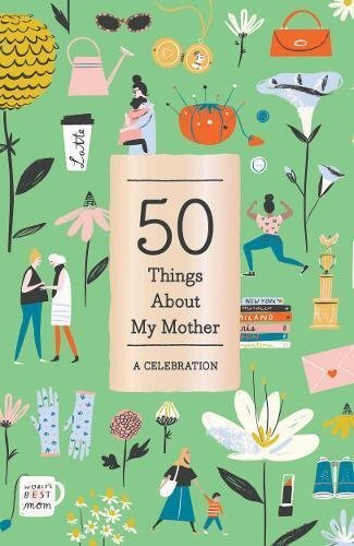 50 Things About My Mother: A Celebration