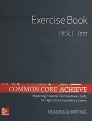 Common Core Achieve Hiset Exercise Book: Reading and Writing