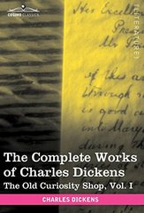 The Complete Works of Charles Dickens: The Old Curiosity Shop