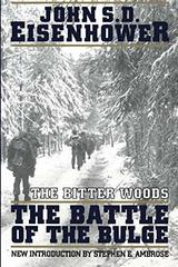The Bitter Woods: The Dramatic Story, Told at All Echelons- From Supreme Command to Squad Leader- Of the Crisis That Shook the Western Coalition : H
