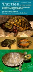 Turtles in Your Pocket: A Guide to Freshwater and Terrestrial Turtles of the Upper Midwest