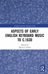 Aspects of Early English Keyboard Music to C.1630