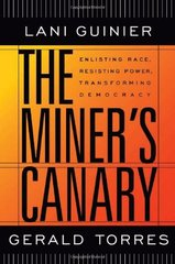 The Miner's Canary: Enlisting Race, Resisting Power, Transforming Democracy