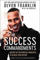 The Success Commandments: Master the Ten Spiritual Principles to Achieve Your Destiny