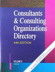 Consultants & Consulting Organizations Directory: A Reference Guide to More Than 25,000 Firms and Individuals Engaged in Consultation for Business, Industry, and Government