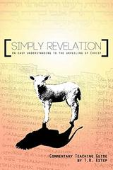 Simply Revelation: An Easy Understanding to the Unveiling of Christ