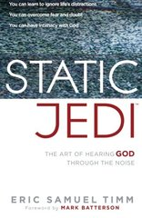 Static Jedi: The Art of Hearing God Through the Noise