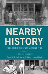 Nearby History: Exploring the Past Around You