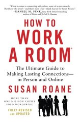 How to Work a Room: The Ultimate Guide to Making Lasting Connections - in Person and Online by RoAne, Susan