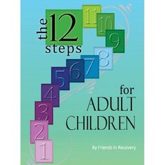12 Steps for Adult Children by Friends in Recovery