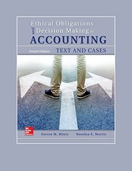Ethical Obligations and Decision Making in Accounting: Text and Cases