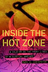 Inside the Hot Zone: A Soldier on the Front Lines of Biological Warfare