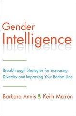 Gender Intelligence: Breakthrough Strategies for Increasing Diversity and Improving Your Bottom Line