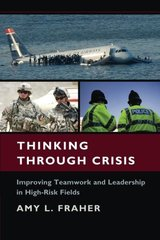 Thinking Through Crisis: Improving Teamwork and Leadership in High-Risk Fields