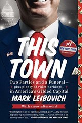 This Town: Two Parties and a Funeral - Plus, Plenty of Valet Parking! - In America's Gilded Capital