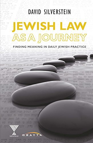 Jewish Law As a Journey: Finding Meaning in Daily Practice