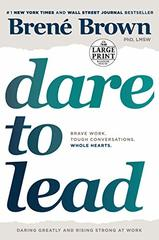 Dare to Lead: Brave Work. Tough Conversations - Whole Hearts