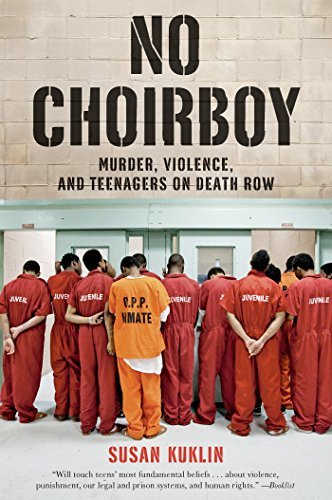 No Choirboy: Murder, Violence, and Teenagers on Death Row