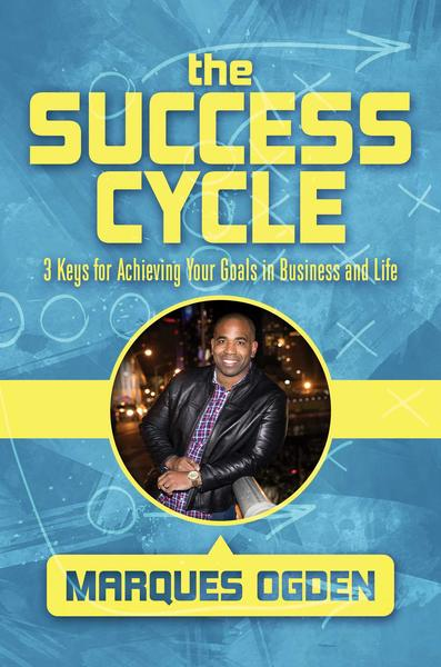 The Success Cycle: 3 Keys of Achieving Your Goals in Business and Life