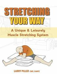 Stretching Your Way: A Unique & Leisurely Muscle Stretching System