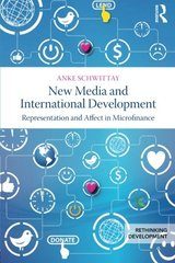 New Media and International Development: Representation and Affect in Microfinance by Schwittay, Anke