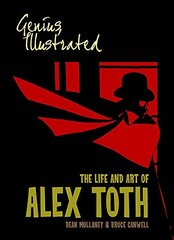 Genius, Illustrated: The Life and Art of Alex Toth by Mullaney, Dean (EDT)/ Canwell, Bruce (EDT)