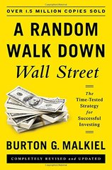 A Random Walk Down Wall Street: The Time-Tested Strategy for Successful Investing by Malkiel, Burton G.