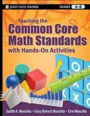 Teaching the Common Core Math Standards with Hands-On Activities, Grades 6-8 by Muschla, Judith A./ Muschla, Gary Robert/ Muschla, Erin