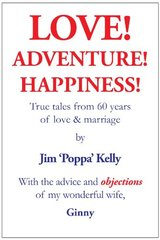 Love! Adventure! Happiness! by Kelly, Jim