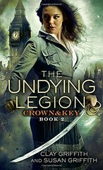 The Undying Legion by Griffith, Clay/ Griffith, Susan