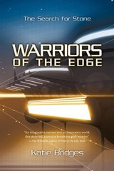 Warriors of the Edge: The Search for Stone by Bridges, Katie