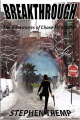 Breakthrough: The Adventures of Chase Manhattan by Tremp, Stephen T.